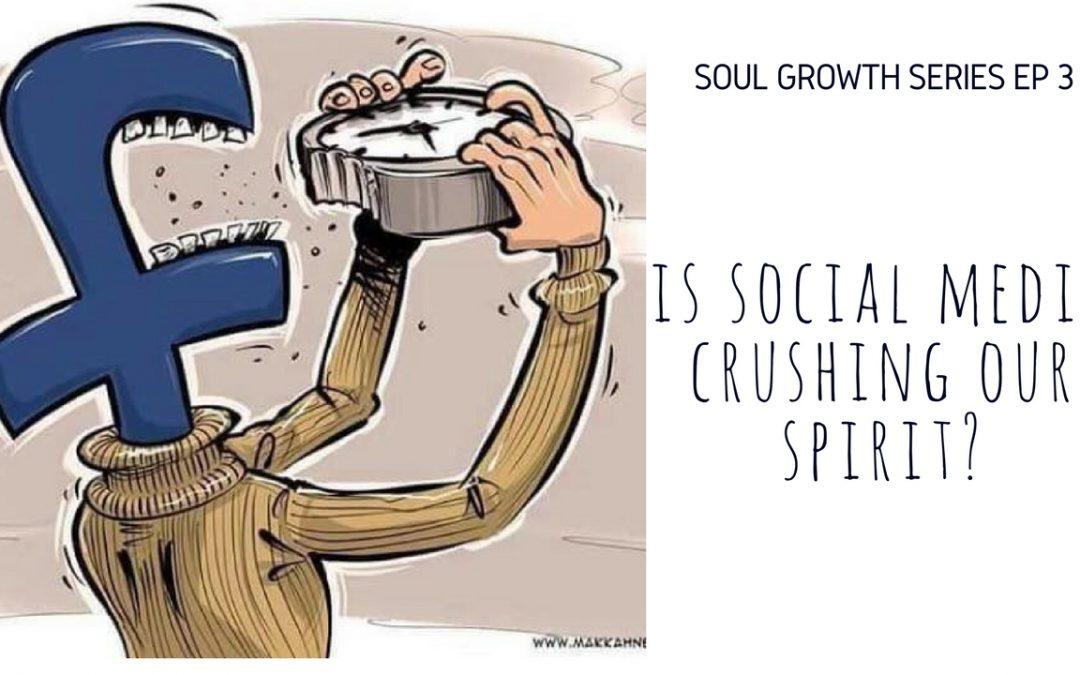 Is Social Media Crushing our Spirit?